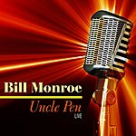 Bill Monroe Uncle Pen - Live