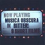 Musica Obscura Bitter: 9 Short Films
