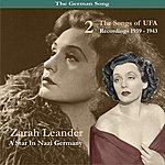 Zarah Leander The German Song / A Star In Nazi Germany / The Songs Of Ufa, Volume 2, Recordings 1939-1943