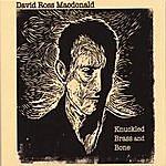 David Ross Macdonald Knuckled Brass And Bone