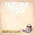 Laughingstock Fading Scars