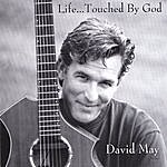 David May Life...touched By God