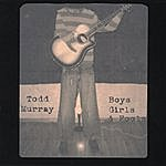 Todd Murray Boys, Girls And Fools