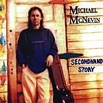 Michael McNevin Secondhand Story
