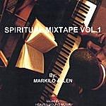 Markilo Allen Spiritual Mixtape Vol.1