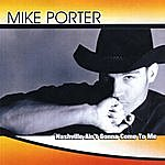 Mike Porter Nashville Ain't Gonna Come To Me