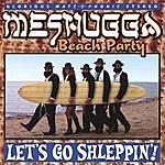 Meshugga Beach Party Let's Go Shleppin'!