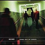Bond Bang Out Of Order