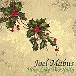 Joel Mabus How Like The Holly