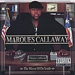 Marques Callaway The Mayor Of Da South