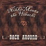 Nikki Meets The Hibachi Back Around