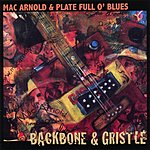 Mac Arnold & Plate Full O' Blues Backbone & Gristle