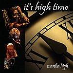 Martha High It's High Time