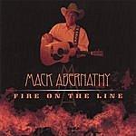 Mack Abernathy Fire On The Line