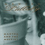 Martha & The Muffins Modern Lullaby