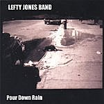 Lefty Jones Band Pour Down Rain