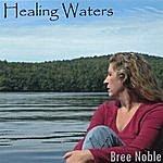 Bree Noble Healing Waters