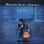 Marcelo Mind The Music
