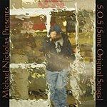 Michael Nickolas S.o.s. (Some Original Songs)