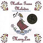 Mary Lee Mother Goose Melodies