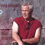 Mike Strasser Rash Behaviors