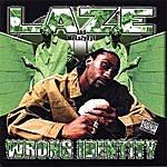 Laz-E Wrong Identity (Parental Advisory)