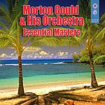 Morton Gould & His Orchestra Essential Masters