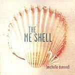 Michelle Dumond The Me Shell