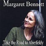 Margaret Bennett Take The Road To Aberfeldy