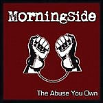 Morningside The Abuse You Own