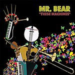 Mr Bear These Machines