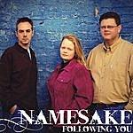 Namesake Following You