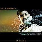 Mr. J Medeiros The Art Of Broken Glass