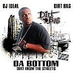 Dirtbag Da Bottom: Dirt From The Streets (Parental Advisory)