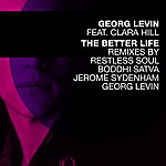 Georg Levin The Better Life Remixes (Feat. Clara Hill)