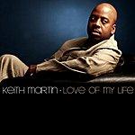 Keith Martin Love Of My Life