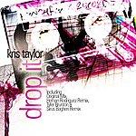 Kris Taylor Drop It (3-Track Maxi-Single)