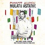 Mulatu Astatke New York - Addis - Londonthe Story Of Ethio Jazz 1965-1975
