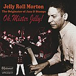 Jelly Roll Morton Oh, Mister Jelly!