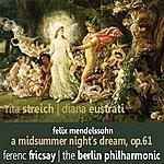 Diana Eustrati Mendelssohn: A Midsummer Night's Dream, Op. 61
