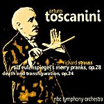 Arturo Toscanini Strauss: Till Eulenspiegel's Merry Pranks, Op. 28 & Death And Transfiguration, Op. 24