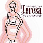 Teresa Brewer The Classic Years (Remastered)