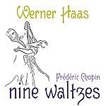 Werner Haas Chopin: Nine Waltzes