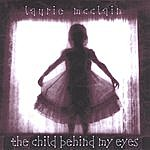 Laurie McClain The Child Behind My Eyes