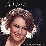 Maria What A Woman Wants