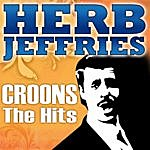 Herb Jeffries Croons The Hits