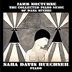 Sara Davis Buechner Jazz Nocturne: The Collected Piano Music Of Dana Suesse