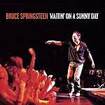 Bruce Springsteen Waitin' On A Sunny Day/Born To Run