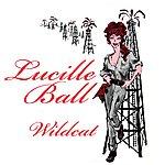 Lucille Ball Wildcat (Original Cast Recording)