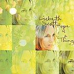Lisbeth Scott Hope Is A Thing